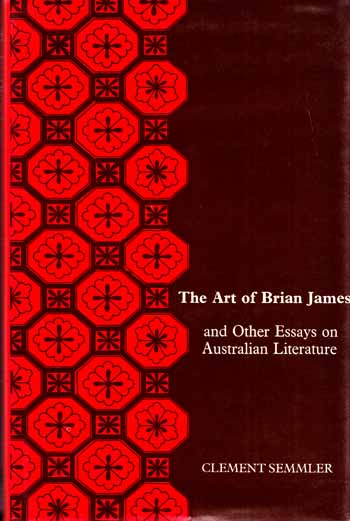 Image for The Art of Brian James and other essays on Australian literature