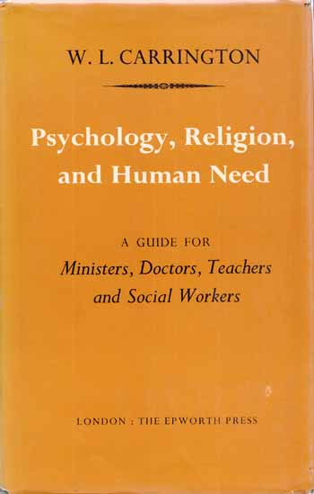 Image for Psychology, Religion and Human Need: a Guide for Ministers, Doctors, Teachers and Social Workers.