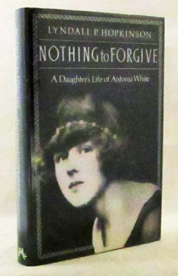 Image for Nothing to Forgive. A Daughter's Life of Antonia White