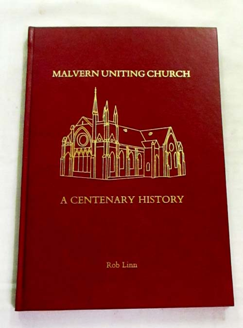Image for Malvern Uniting Church. A Centenary History [Signed by Author]