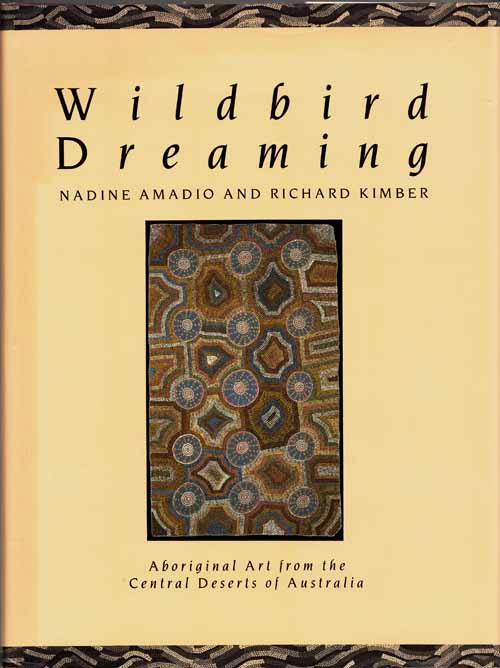 Image for Wildbird Dreaming.  Aboriginal Art from the Central Deserts of Australia