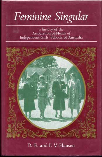 Image for Feminine Singular: A history of the Association of Heads of Independent Girls' Schools of Australia