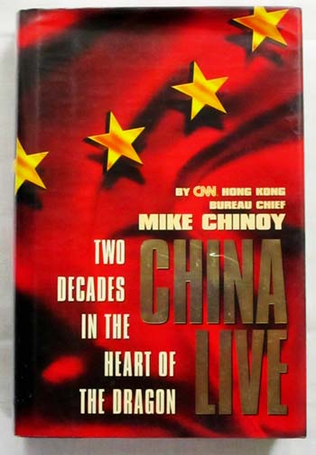 Image for China Live Two Decades in the Heart of the Dragon