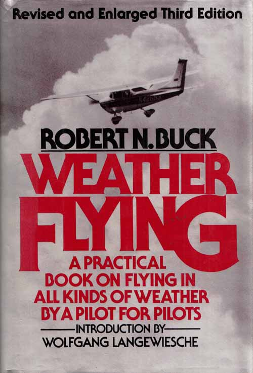 Image for Weather Flying.  A practical book on flying in all kinds of weather, by a pilot for pilots