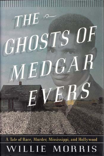 Image for The Ghosts of Medgar Evers. A Tale of Race, Murder, Missippi and Hollywood.