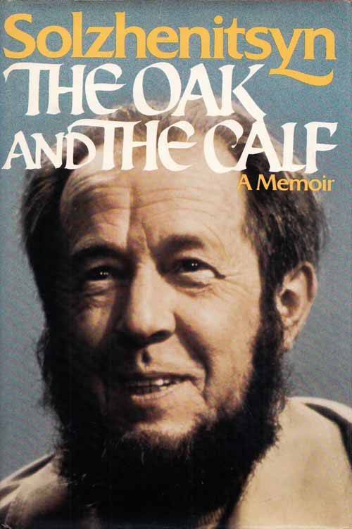 The Oak and the Calf. Sketches of Literary Life in the Soviet Union