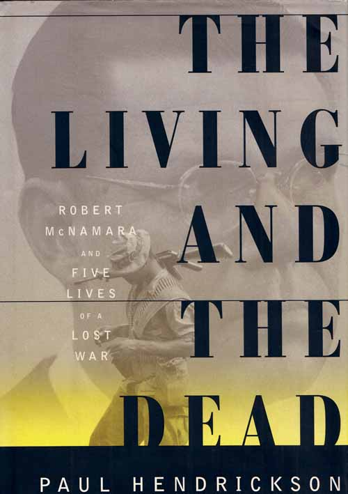 Image for The Living and the Dead: Robert McNamara and Five Lives of a Lost War