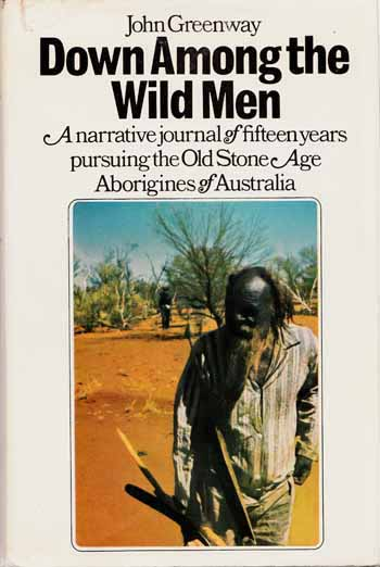 Image for Down Among the Wild Men. A narrative journal of fifteen years pursuing the Old Stone Age Aborigines of Australia