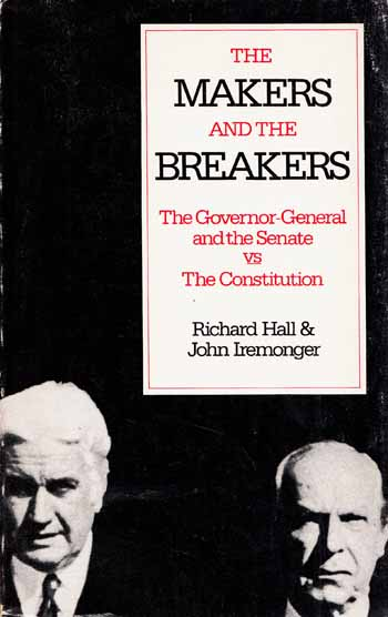 Image for The Makers and the Breakers: The Governor-General and the Senate vs The Constitution
