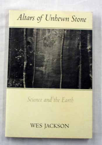 Image for Altars of Unhewn Stone: Science and the Earth