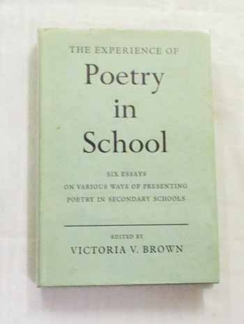 Image for The Experience Of Poetry In School: Six Essays On Various Ways Of Presenting Poetry In Secondary Schools