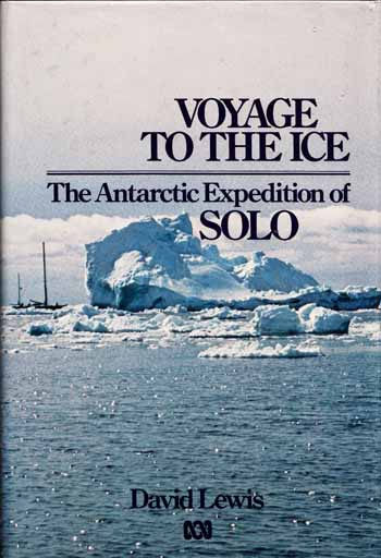 Image for Voyage to the Ice. The Antarctic Expedition of SOLO