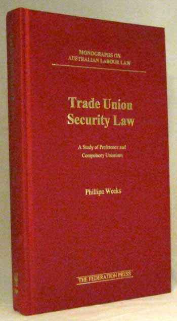 Image for Trade Union Security Law: A Study of Preference and Compulsory Unionism