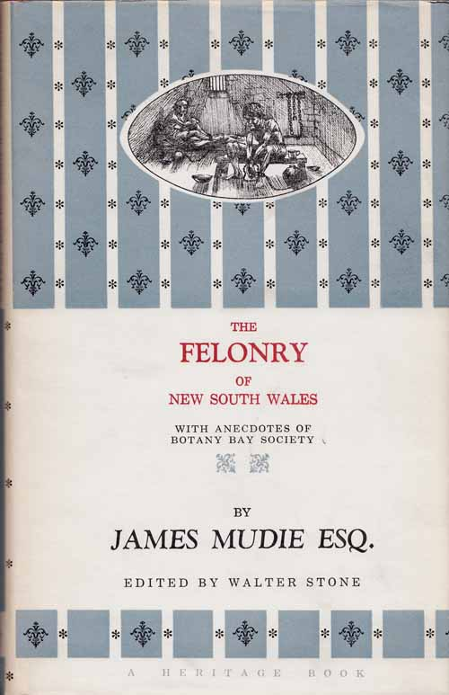 Image for The Felonry of New South Wales being a faithful picture of the real romance of life in Botany Bay with anecdotes of Botany Bay Society