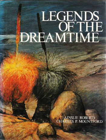 Image for Legends of the Dreamtime Australian Aboriginal Myths
