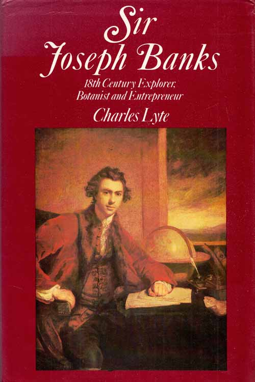 Image for Sir Joseph Banks 18th Century Explorer, Botanist and Entrepreneur