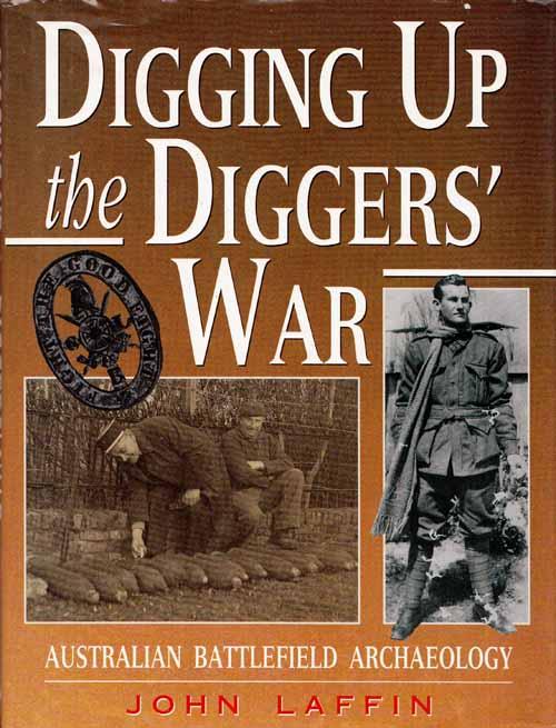 Digging Up the Diggers' War.  Australian Battlefield Archaeology