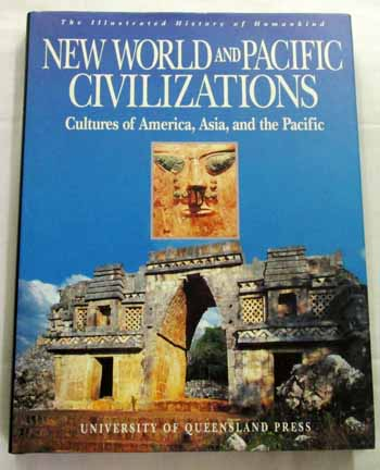 Image for New World and Pacific Civilizations Cultures of America, Asia, and the Pacific [The Illustrated History of Humankind Volume 4]
