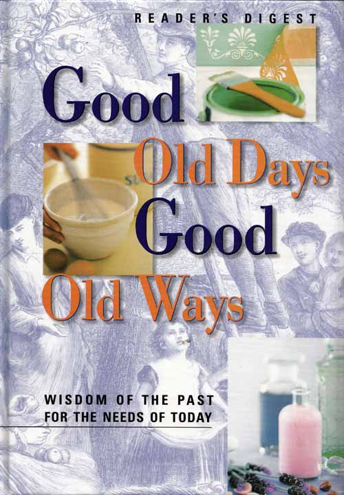 Image for Good Old Days Good Old Ways.  Wisdom of the Past for the Needs of Today