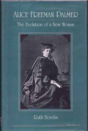 Image for Alice Freeman Palmer. The Evolution of a New Woman