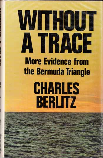 Image for Without a Trace. More Evidence from the Bermuda Triangle