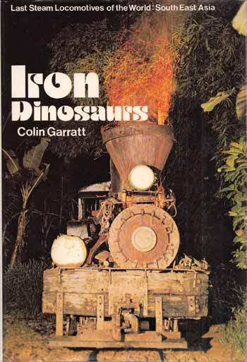 Image for Iron Dinosaurs (Last Steam Locomotives of the World - South East Asia)