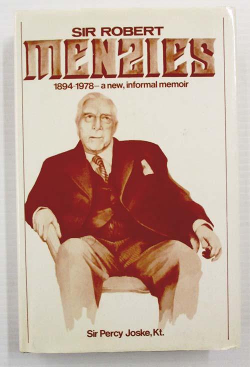 Sir Robert Menzies 1894-1978 - a new, informal memoir