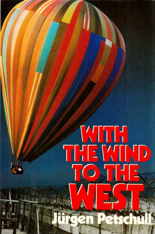 Image for With the Wind to the West: The Great Balloon Escape