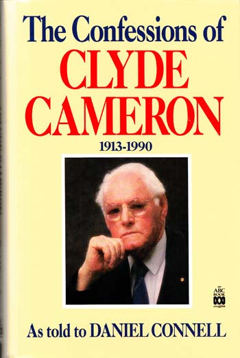 Image for The Confessions of Clyde Cameron 1913 -1990