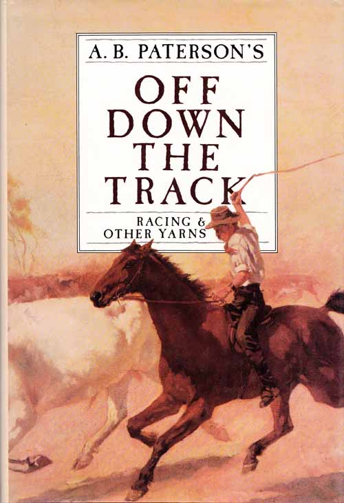 Image for A. B. Paterson's Off Down The Track Racing and Other Yarns