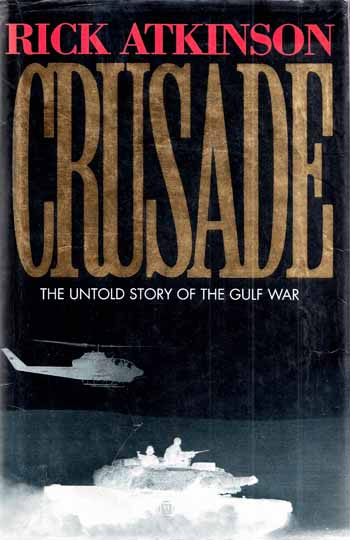 Image for Crusade.  The Untold Story of the Gulf War