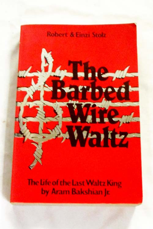 Image for The Barbed Wire Waltz: The Memoirs of the Last Waltz King [Signed]
