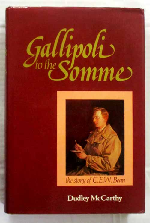 Image for Gallipoli to the Somme The Story of C.E.W. Bean