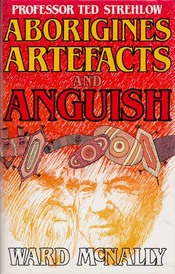 Image for Aborigines, Artefacts and Anguish [Signed by Author]