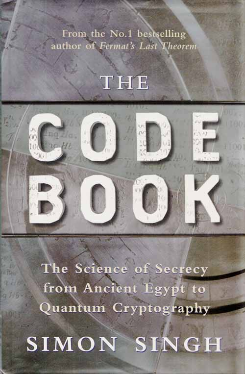 Image for The Code Book The Science of Secrecy from Ancient Egypt to Quantum Cryptography