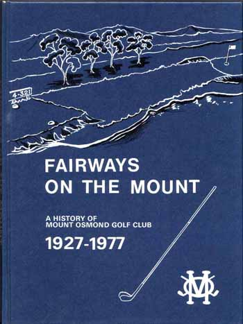 Image for Fairways On The Mount  A History of the Mount Osmond Golf Club 1927-1977