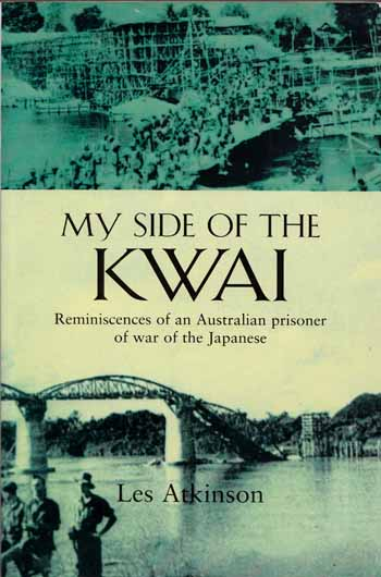 Image for My Side of the Kwai. Reminiscences of an Australian prisoner of war of the Japanese