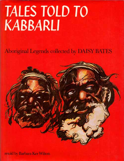 Image for Tales Told to Kabbarli. Aboriginal Legends collected by Daisy Bates