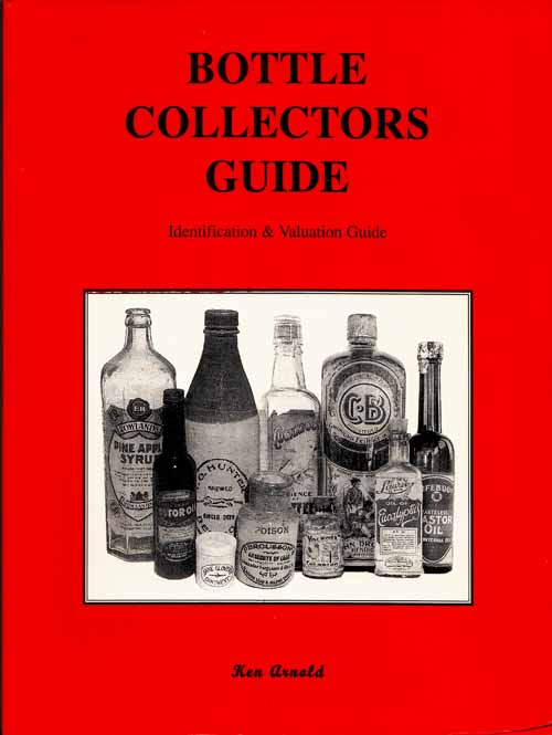 Image for Bottle Collector's Guide. Identification & Valuation Guide