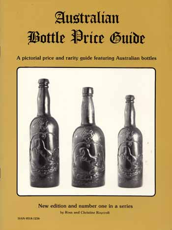 Image for Australian Bottle Price Guide.  A Pictorial Price and Rarity Guide Featuring Australian Bottles