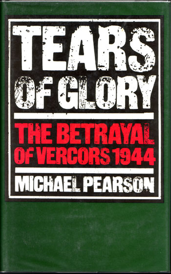 Image for Tears of Glory: the Betrayal of Vercors 1944
