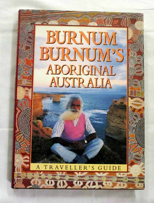 Image for Burnum Burnum's Aboriginal Australia: A Traveller's Guide