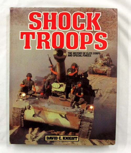 Image for Shock Troops. The History of Elite Corps and Special Forces