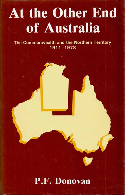 Image for At The Other End of Australia The Commonwealth and the Northern Territory 1911-1978