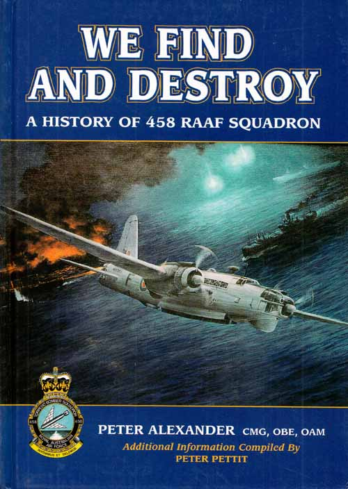 Image for We Find and Destroy. A History of 458 RAAF Squadron