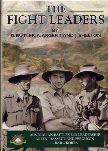 Image for The Fight Leaders. A Study of Australian Battlefield Leadership - Green, Ferguson and Hassett