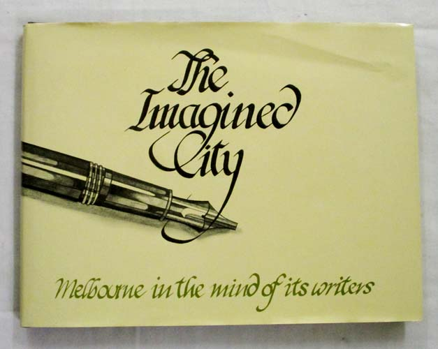 Image for The Imagined City. Melbourne in the mind of its writers