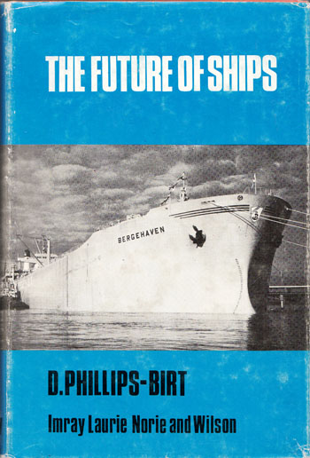Image for The Future of Ships an Enquiry by D. Phillips-Birt