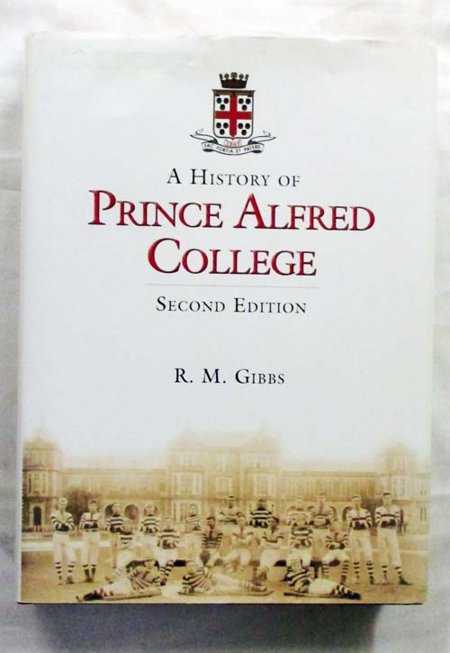 Image for A History of Prince Alfred College (Revised and Enlarged 2nd Edition)