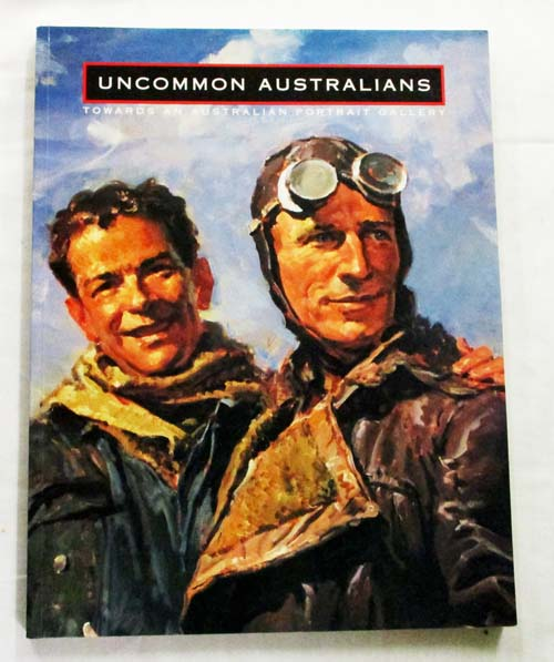Image for Uncommon Australians. Towards an Australian Portrait Gallery